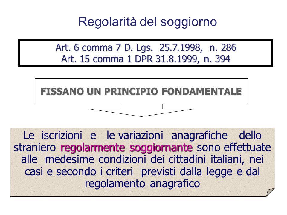Regolarità del soggiorno e iscrizione anagrafica E' la condizione fondamentale per l'applicazione della disciplina anagrafica (iscrizioni e variazioni