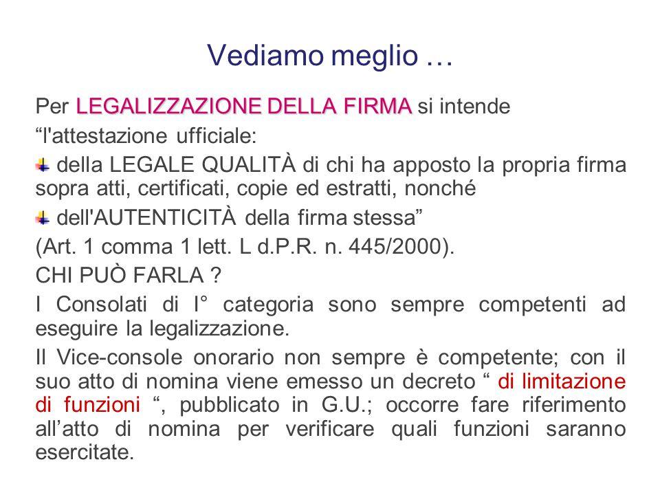 La documentazione formata all'estero REGOLA GENERALE Gli atti ed i documenti formati all'estero e da valere nello Stato (italiano) debbono essere trad