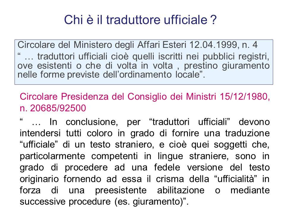 """La necessità della traduzione Art. 33, 3° comma del d.P.R. n. 445/2000 """"Agli atti e documenti redatti in lingua straniera, deve essere allegata una tr"""