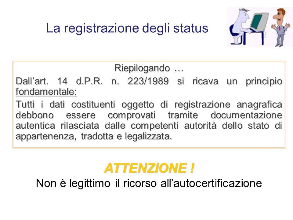 Attenzione ! Spesso la traduzione viene eseguita dal Consolato straniero in Italia. Questa modalità è legittima (e risolve il problema della traduzion