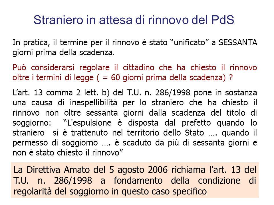 """Straniero in attesa di rinnovo del PdS Art. 5 c. 4 T.U. n. 286/1998 come modificato dalla legge n. 94/2009 """"Il rinnovo del permesso di soggiorno è ric"""