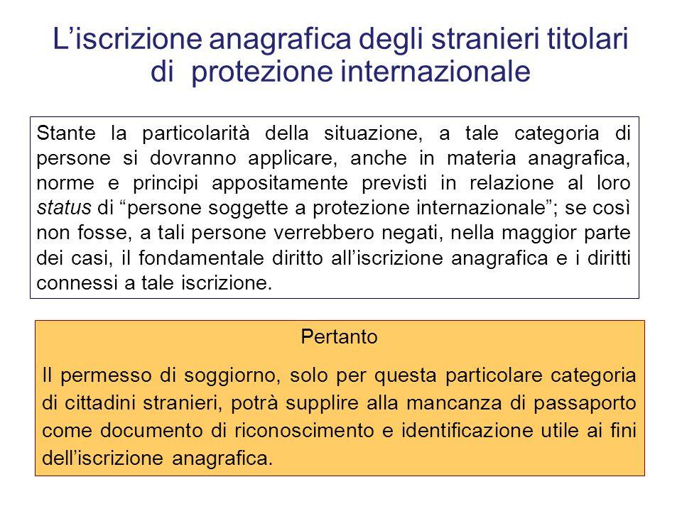 Identificazione e diritto all'iscrizione anagrafica L'art. 14 del d.P.R. n. 223/1989 prevede che la persona (italiano o straniero), che fa istanza di