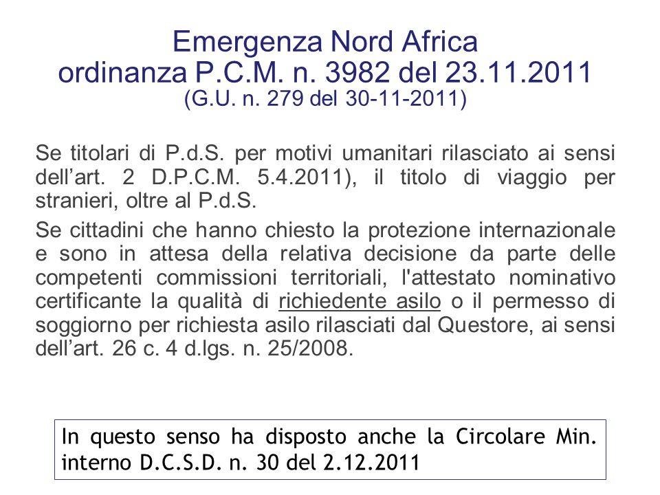 Emergenza Nord Africa ordinanza P.C.M. n. 3982 del 23.11.2011 (G.U. n. 279 del 30-11-2011) I cittadini stranieri in possesso di permesso di soggiorno