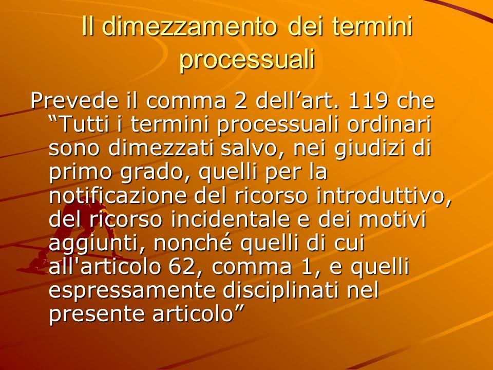 Il dimezzamento dei termini processuali Prevede il comma 2 dell'art.