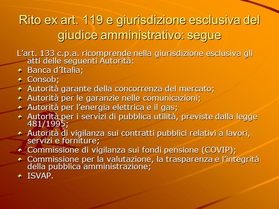 Rito ex art.119 e giurisdizione esclusiva del giudice amministrativo: segue L'art.