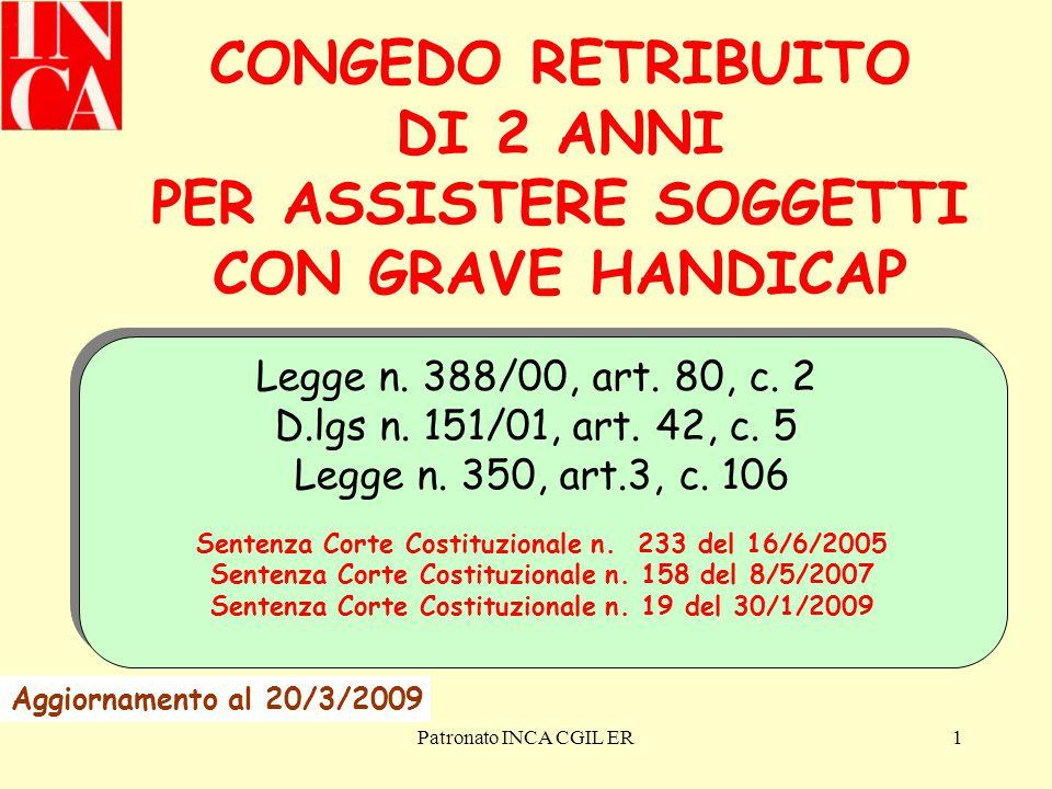 Patronato INCA CGIL ER1 CONGEDO RETRIBUITO DI 2 ANNI PER ASSISTERE SOGGETTI CON GRAVE HANDICAP Legge n.