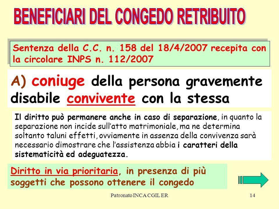Patronato INCA CGIL ER14 A) coniuge della persona gravemente disabile convivente con la stessa Sentenza della C.C.