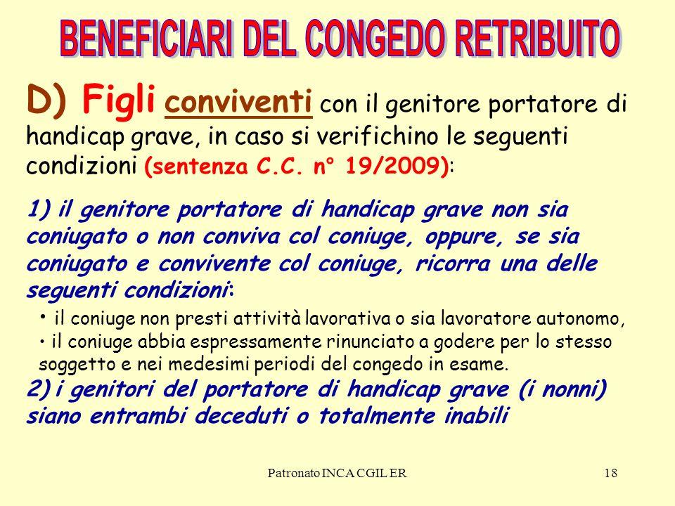 Patronato INCA CGIL ER18 D) Figli conviventi con il genitore portatore di handicap grave, in caso si verifichino le seguenti condizioni (sentenza C.C.