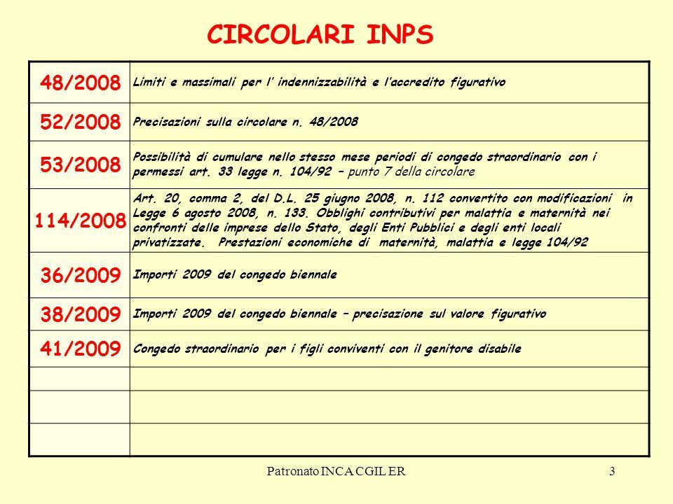 Patronato INCA CGIL ER3 48/2008 Limiti e massimali per l' indennizzabilità e l'accredito figurativo 52/2008 Precisazioni sulla circolare n.