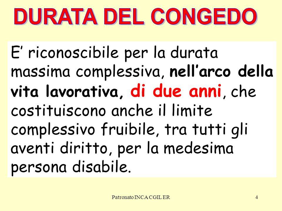 Patronato INCA CGIL ER4 E' riconoscibile per la durata massima complessiva, nell'arco della vita lavorativa, di due anni, che costituiscono anche il limite complessivo fruibile, tra tutti gli aventi diritto, per la medesima persona disabile.