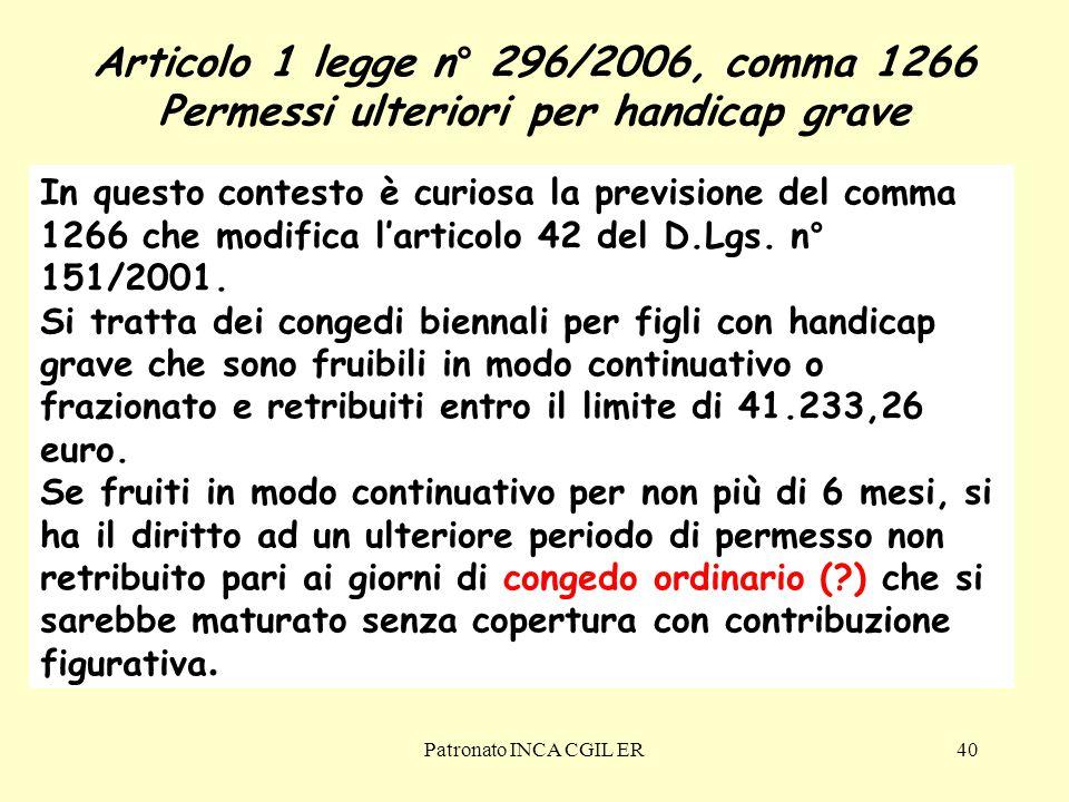 Patronato INCA CGIL ER40 In questo contesto è curiosa la previsione del comma 1266 che modifica l'articolo 42 del D.Lgs.