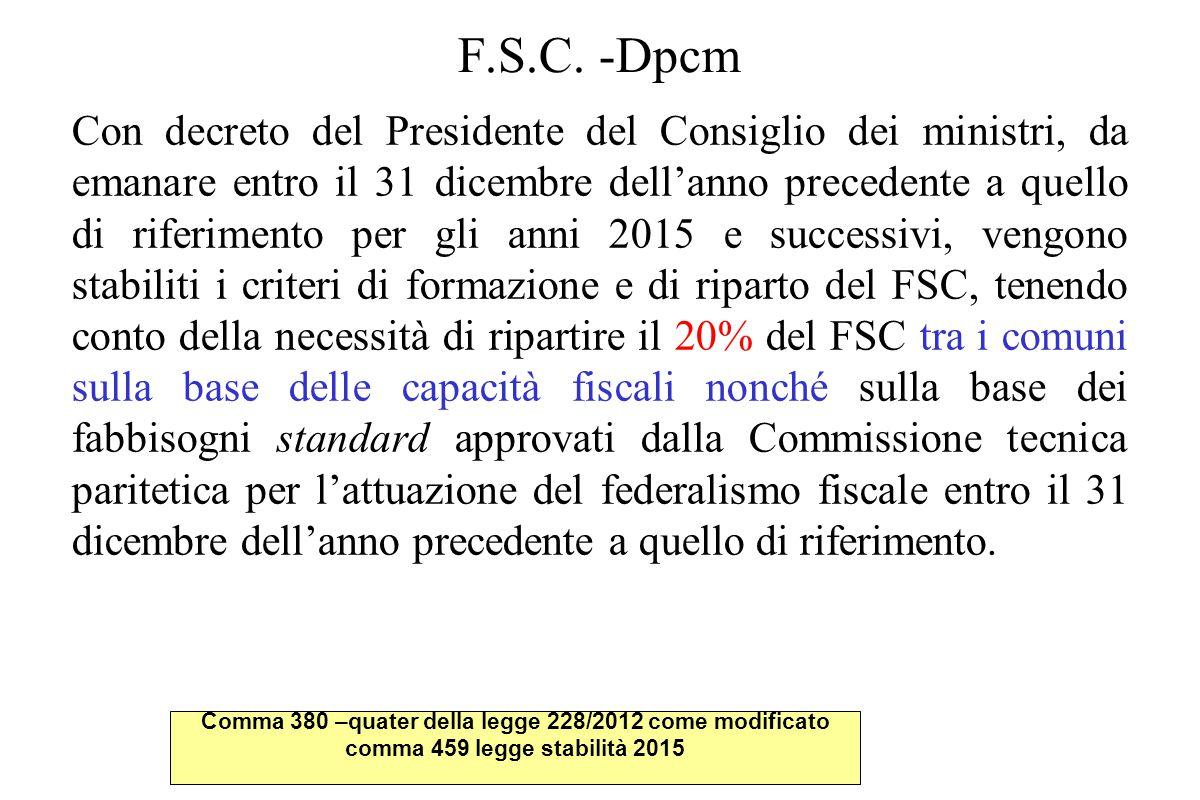 F.S.C. -Dpcm Con decreto del Presidente del Consiglio dei ministri, da emanare entro il 31 dicembre dell'anno precedente a quello di riferimento per g