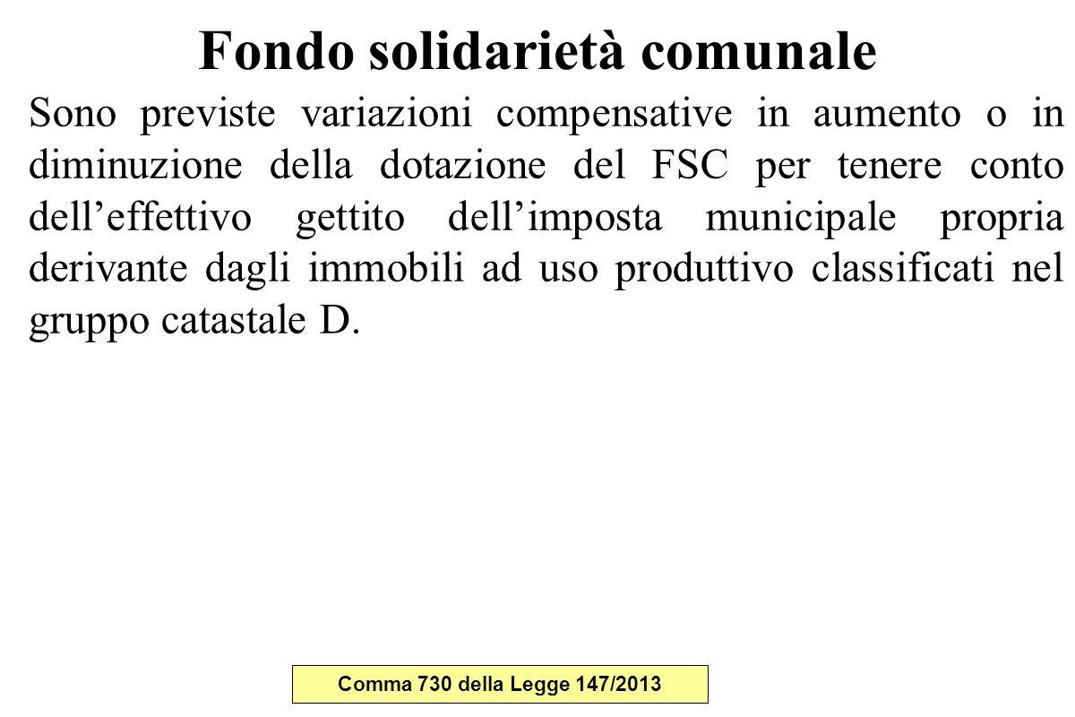 Fondo solidarietà comunale Sono previste variazioni compensative in aumento o in diminuzione della dotazione del FSC per tenere conto dell'effettivo g