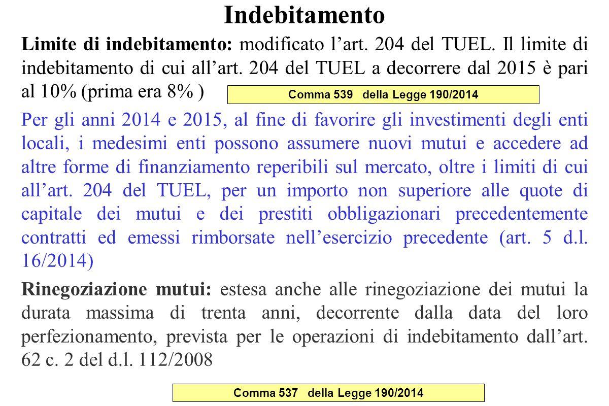 Indebitamento Limite di indebitamento: modificato l'art. 204 del TUEL. Il limite di indebitamento di cui all'art. 204 del TUEL a decorrere dal 2015 è