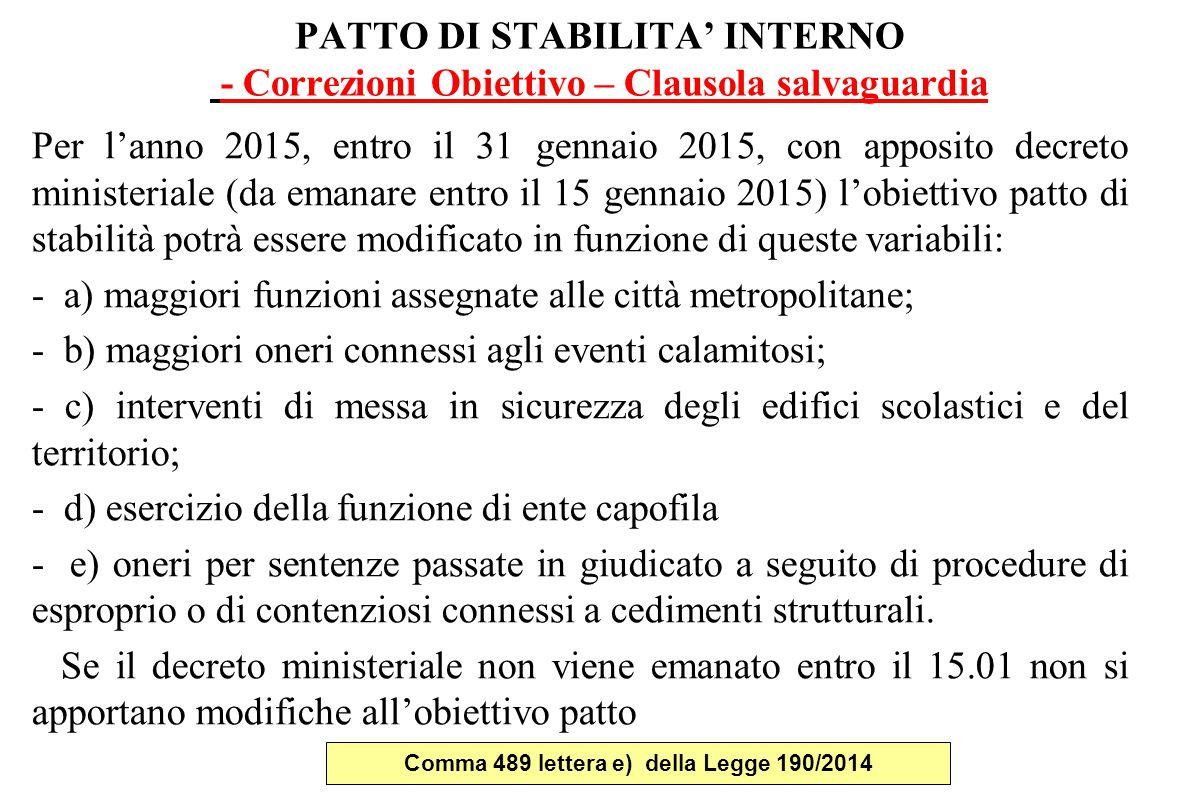 PATTO DI STABILITA' INTERNO - Correzioni Obiettivo – Clausola salvaguardia Per l'anno 2015, entro il 31 gennaio 2015, con apposito decreto ministerial