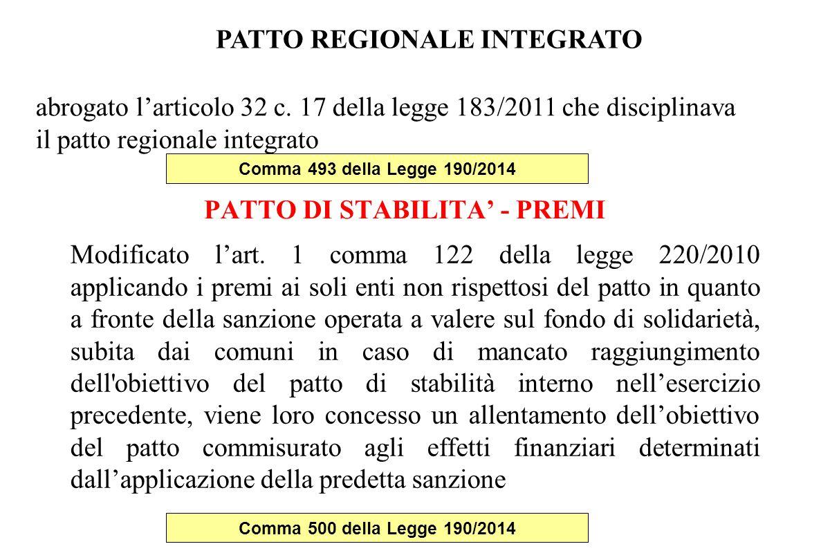 PATTO DI STABILITA' - PREMI Modificato l'art. 1 comma 122 della legge 220/2010 applicando i premi ai soli enti non rispettosi del patto in quanto a fr