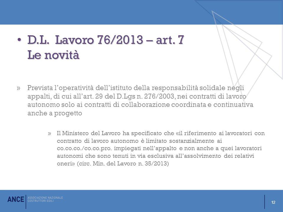 D.L.Lavoro 76/2013 – art. 7 Le novità D.L. Lavoro 76/2013 – art.