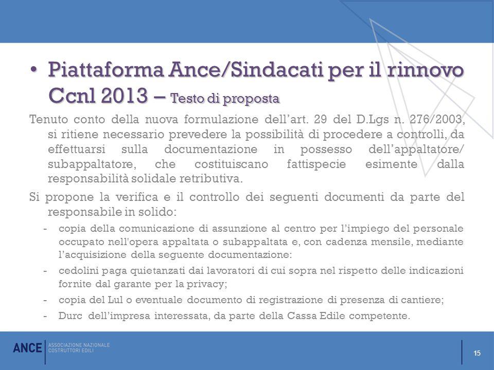 Piattaforma Ance/Sindacati per il rinnovo Ccnl 2013 – Testo di proposta Piattaforma Ance/Sindacati per il rinnovo Ccnl 2013 – Testo di proposta Tenuto conto della nuova formulazione dell'art.