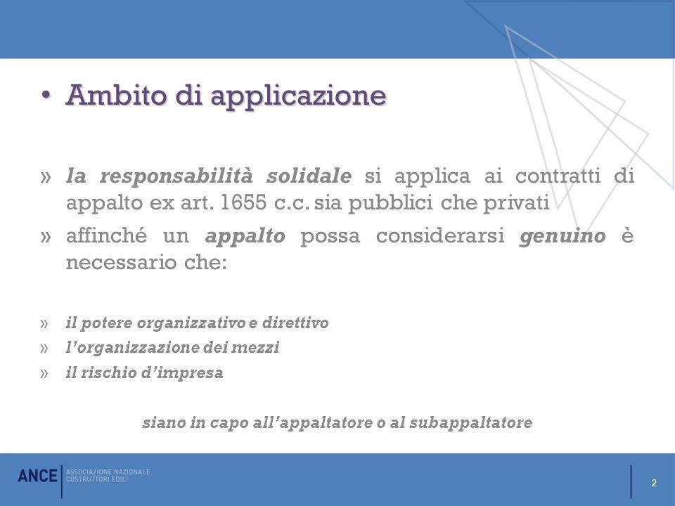 Ambito di applicazione Ambito di applicazione »la responsabilità solidale si applica ai contratti di appalto ex art.