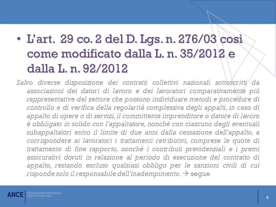 L'art. 29 co. 2 del D. Lgs. n. 276/03 così come modificato dalla L. n. 35/2012 e dalla L. n. 92/2012 L'art. 29 co. 2 del D. Lgs. n. 276/03 così come m