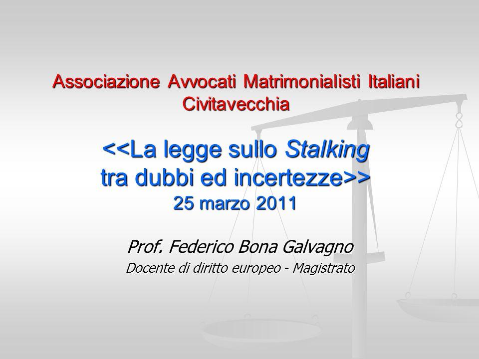 Associazione Avvocati Matrimonialisti Italiani Civitavecchia > 25 marzo 2011 Prof. Federico Bona Galvagno Docente di diritto europeo - Magistrato