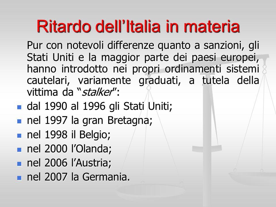 Ritardo dell'Italia in materia Pur con notevoli differenze quanto a sanzioni, gli Stati Uniti e la maggior parte dei paesi europei, hanno introdotto n