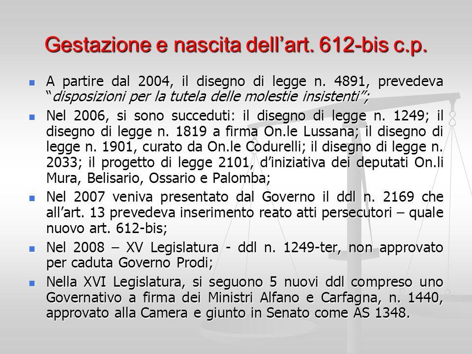 """Gestazione e nascita dell'art. 612-bis c.p. A partire dal 2004, il disegno di legge n. 4891, prevedeva """"disposizioni per la tutela delle molestie insi"""