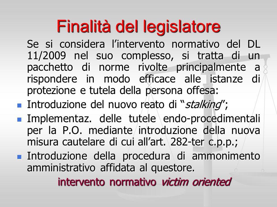 Finalità del legislatore Se si considera l'intervento normativo del DL 11/2009 nel suo complesso, si tratta di un pacchetto di norme rivolte principal
