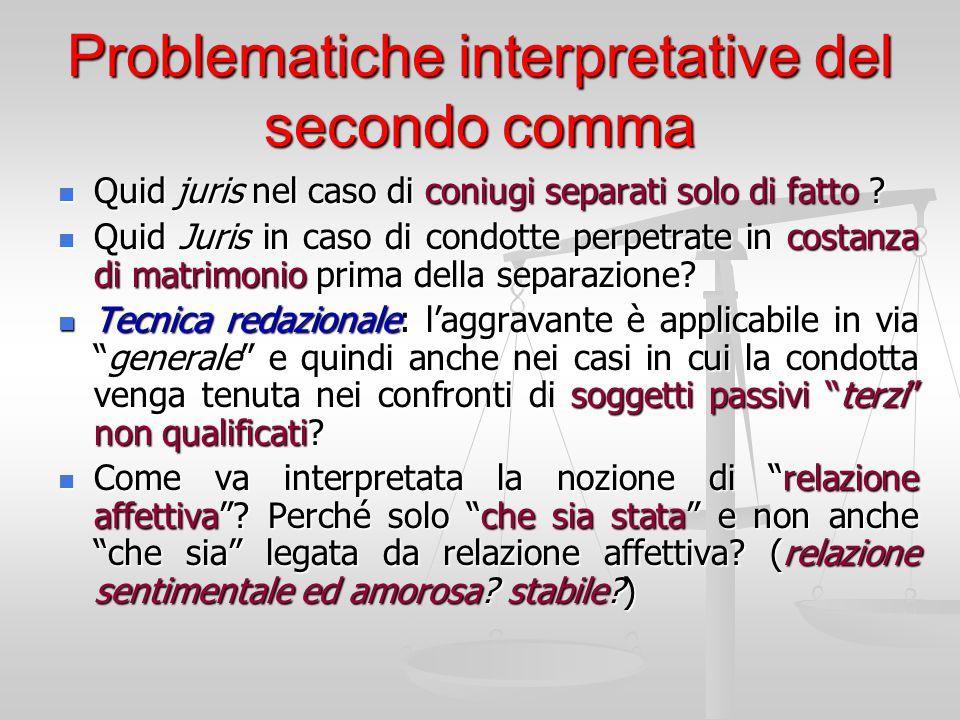 Problematiche interpretative del secondo comma Quid juris nel caso di coniugi separati solo di fatto ? Quid juris nel caso di coniugi separati solo di