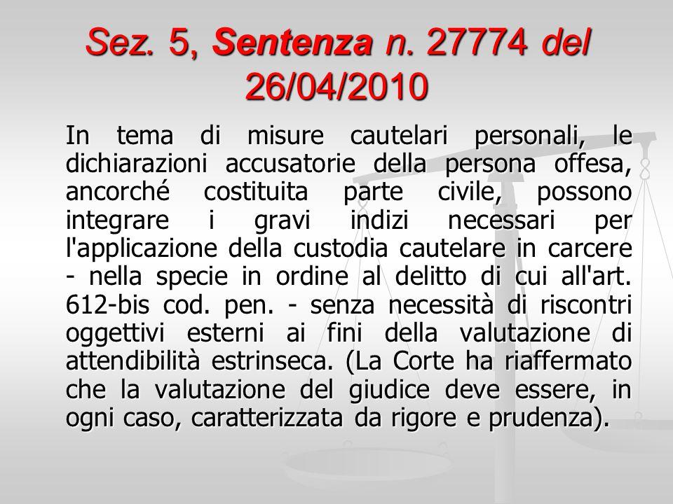 Sez. 5, Sentenza n. 27774 del 26/04/2010 In tema di misure cautelari personali, le dichiarazioni accusatorie della persona offesa, ancorché costituita