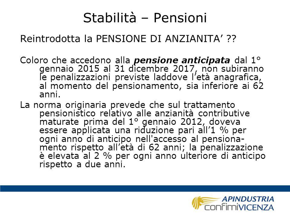 Stabilità – Pensioni Reintrodotta la PENSIONE DI ANZIANITA' ?? Coloro che accedono alla pensione anticipata dal 1° gennaio 2015 al 31 dicembre 2017, n