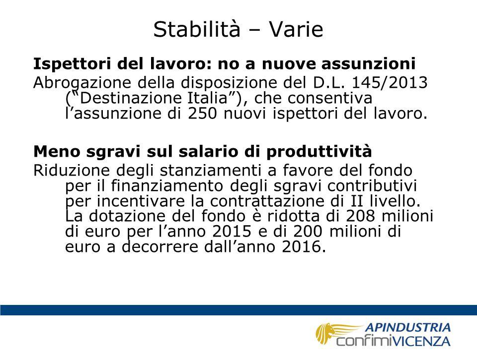 Stabilità – Varie Tassazione del risparmio previdenziale Incremento della tassazione del risparmio previdenziale, con l'innalzamento dell'aliquota di tassazione dall'11 al 20% per i fondi di previdenza complementare e dall'11 al 17% per la rivalutazione annuale del Trattamento di Fine Rapporto (TFR); Meno risorse per la formazione continua Dal 2015, è imposto all'INPS il versamento all'entrata del bilancio dello Stato di 20 milioni di euro per l'anno 2015 e di 120 milioni di euro annui a decorrere dall'anno 2016; la legge specifica che tali risorse gravano sulle quote destinate ai fondi interprofessionali per la formazione continua.