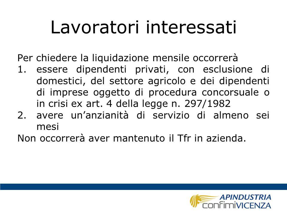 Durata della liquidazione La liquidazione 1.potrà essere chiesta in ogni momento, a partire dal periodo di paga in corso al 1° marzo 2015 2.sarà irrevocabile fino al periodo di paga in corso al 30 giugno 2018