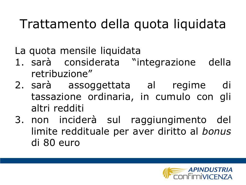 """Trattamento della quota liquidata La quota mensile liquidata 1.sarà considerata """"integrazione della retribuzione"""" 2.sarà assoggettata al regime di tas"""