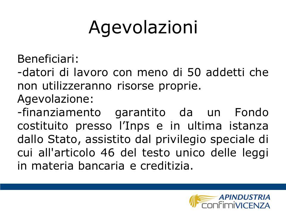 Segue: agevolazioni Beneficio: -esonero dal versamento del contributo al Fondo di garanzia Tfr, relativamente alle quote maturande liquidate come parte integrativa della retribuzione.