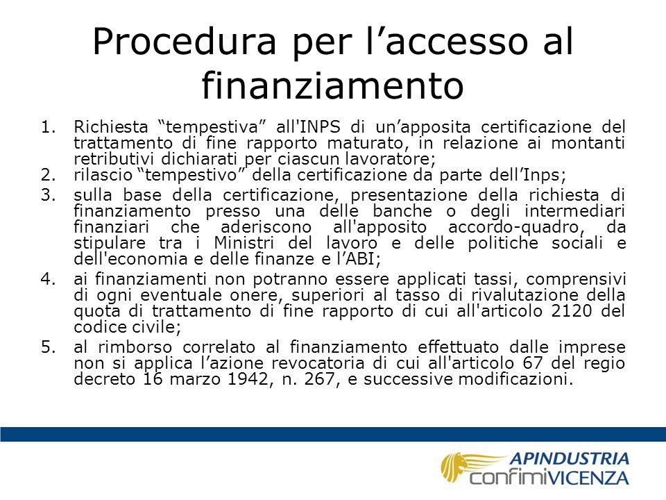 """Procedura per l'accesso al finanziamento 1.Richiesta """"tempestiva"""" all'INPS di un'apposita certificazione del trattamento di fine rapporto maturato, in"""