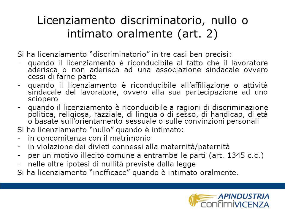 """Licenziamento discriminatorio, nullo o intimato oralmente (art. 2) Si ha licenziamento """"discriminatorio"""" in tre casi ben precisi: -quando il licenziam"""