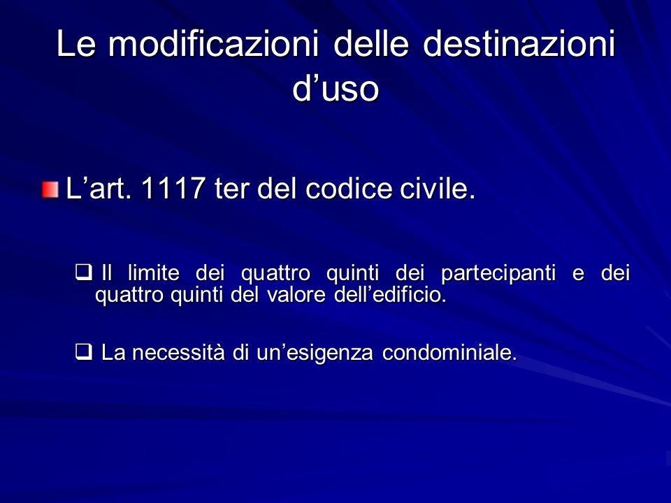 Le modificazioni delle destinazioni d'uso L'art. 1117 ter del codice civile.  Il limite dei quattro quinti dei partecipanti e dei quattro quinti del