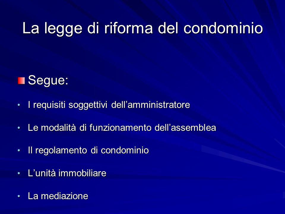 La legge di riforma del condominio Segue: I requisiti soggettivi dell'amministratore I requisiti soggettivi dell'amministratore Le modalità di funzion