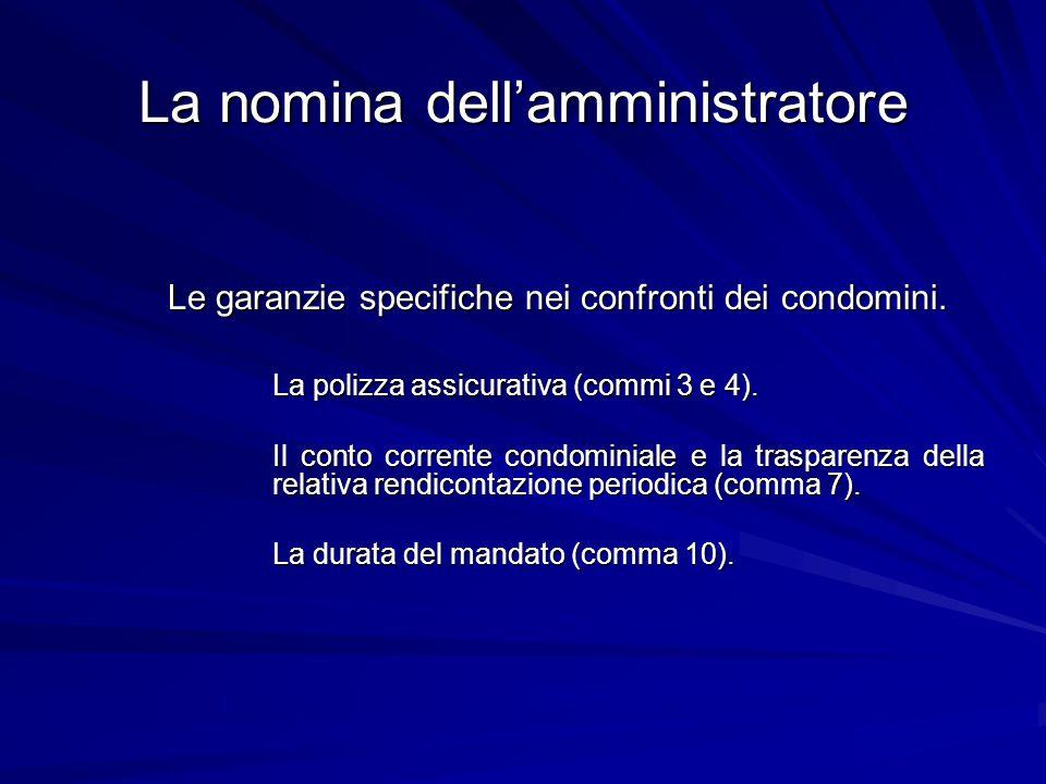 La nomina dell'amministratore Le garanzie specifiche nei confronti dei condomini. La polizza assicurativa (commi 3 e 4). Il conto corrente condominial