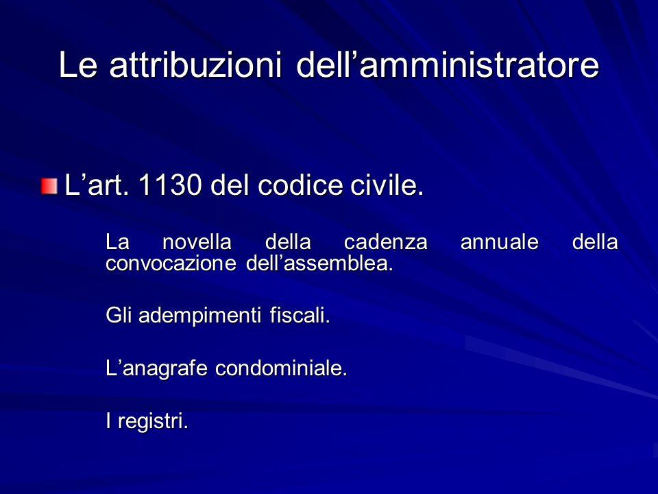 Le attribuzioni dell'amministratore L'art. 1130 del codice civile. La novella della cadenza annuale della convocazione dell'assemblea. Gli adempimenti