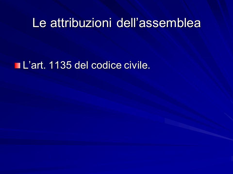 Le attribuzioni dell'assemblea L'art. 1135 del codice civile.