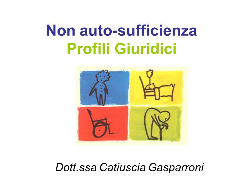 Non auto-sufficienza Profili Giuridici Dott.ssa Catiuscia Gasparroni