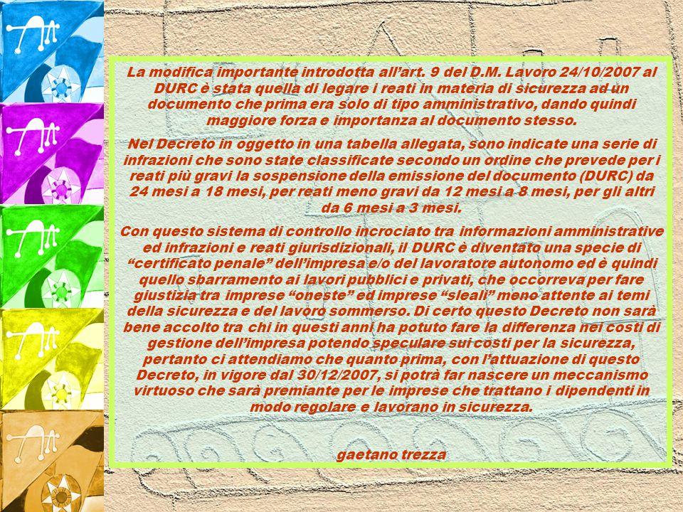 Commento all'art. 9 del Decr. Min. del Lavoro del 24/10/2007 a cura del Dott. Gaetano Trezza Tra le novità inoltrate dal Decreto del Min. del Lavoro 2