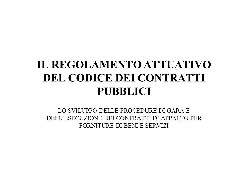 LE REGOLE SULL'ESECUZIONE DEL CONTRATTO DI APPALTO (PER BENI E SERVIZI)/5 Il Regolamento stabilisce in dettaglio (art.