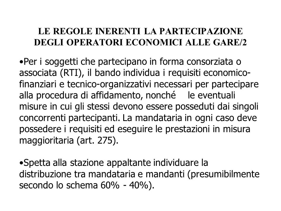 LE REGOLE INERENTI LA PARTECIPAZIONE DEGLI OPERATORI ECONOMICI ALLE GARE/2 Per i soggetti che partecipano in forma consorziata o associata (RTI), il b
