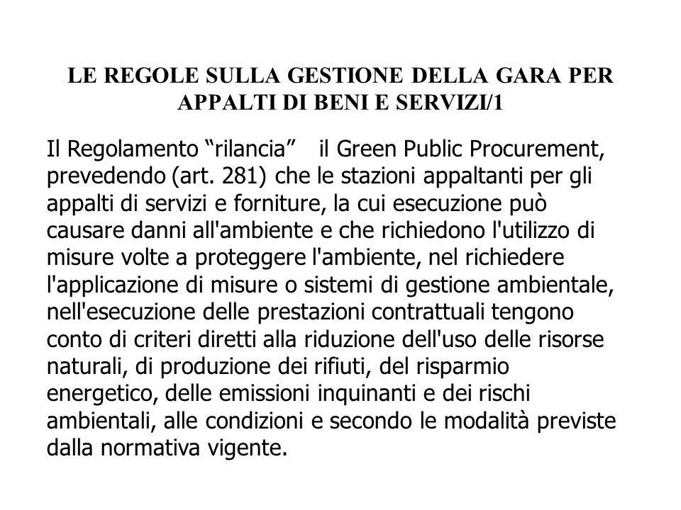 """LE REGOLE SULLA GESTIONE DELLA GARA PER APPALTI DI BENI E SERVIZI/1 Il Regolamento """"rilancia""""il Green Public Procurement, prevedendo (art. 281) che le"""