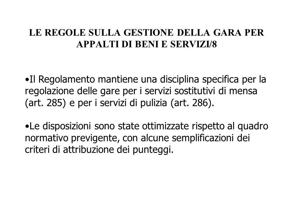 LE REGOLE SULLA GESTIONE DELLA GARA PER APPALTI DI BENI E SERVIZI/8 Il Regolamento mantiene una disciplina specifica per la regolazione delle gare per