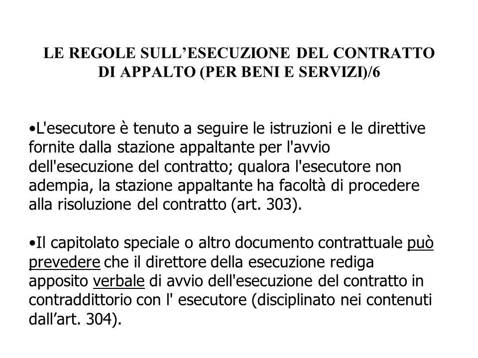 LE REGOLE SULL'ESECUZIONE DEL CONTRATTO DI APPALTO (PER BENI E SERVIZI)/6 L'esecutore è tenuto a seguire le istruzioni e le direttive fornite dalla st