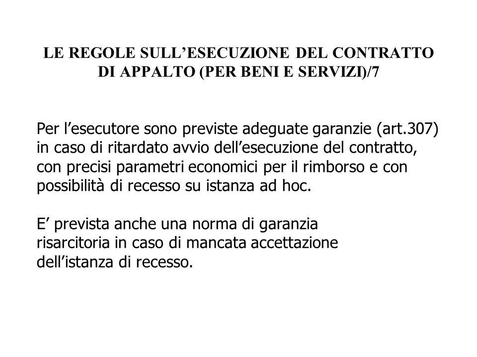 LE REGOLE SULL'ESECUZIONE DEL CONTRATTO DI APPALTO (PER BENI E SERVIZI)/7 Per l'esecutore sono previste adeguate garanzie (art.307) in caso di ritarda